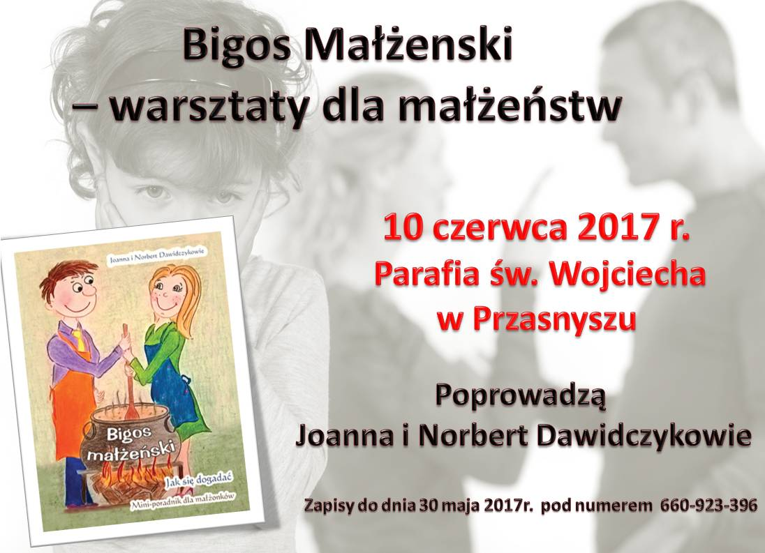 """da3297aef2f95 W dniu 10 czerwca 2017 r. ognisko WTM Sychar w Przasnyszu organizuje  warsztaty dla małżeństw, które poprowadzą autorzy książki """" Bigos małżeński""""  Joanna i ..."""